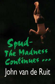 Spud-The Madness Continues, John van de Ruit