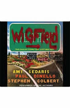 Wigfield: The Can-Do Town That Just May Not The Can-Do Town That Just May Not, Amy Sedaris