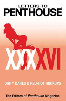 Letters to Penthouse XXXXVI: Dirty Dares & Red-Hot Hookups, Penthouse International