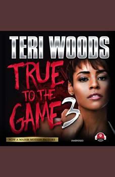 True to the Game III, Teri Woods