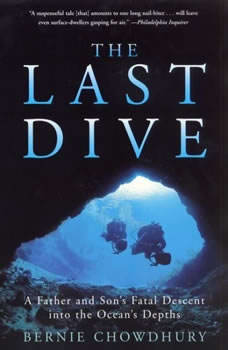 The Last Dive: A Father and Son's Fatal Descent into the Ocean's Depths, Bernie Chowdhury