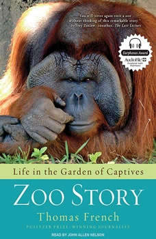 Zoo Story: Life in the Garden of Captives Life in the Garden of Captives, Thomas French