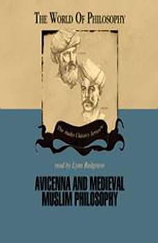 Avicenna and Medieval Muslim Philosophy, Professor Thomas Gaskill