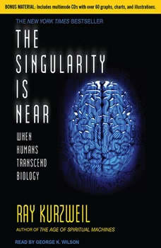 The Singularity Is Near: When Humans Transcend Biology When Humans Transcend Biology, Ray Kurzweil