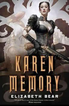 Karen Memory, Elizabeth Bear