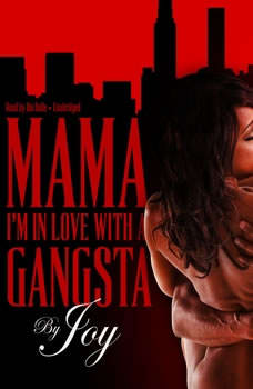 Mama, Im In Love With a Gangsta, Joy
