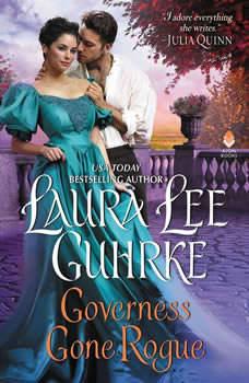 Governess Gone Rogue: A Novel A Novel, Laura Lee Guhrke