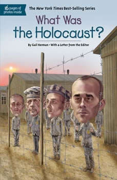 What Was the Holocaust?, Gail Herman