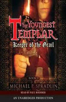 Keeper of the Grail: The Youngest Templar Trilogy, Book 1, Michael P. Spradlin