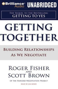 Getting Together: Building Relationships As We Negotiate, Roger Fisher