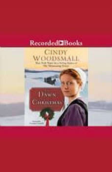 The Dawn of Christmas: A Romance of the Heart of Amish Country A Romance of the Heart of Amish Country, Cindy Woodsmall