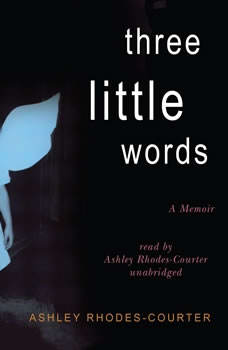 Three Little Words: A Memoir, Ashley Rhodes-Courter