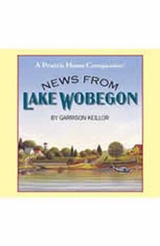 News from Lake Wobegon, Garrison Keillor