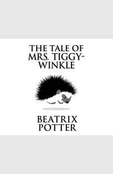 Tale of Mrs. Tiggy-Winkle, The, Beatrix Potter