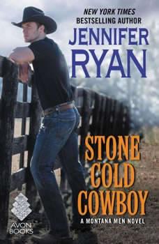 Stone Cold Cowboy: A Montana Men Novel A Montana Men Novel, Jennifer Ryan