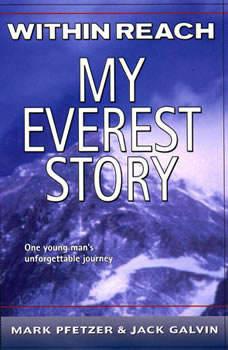 Within Reach: My Everest Story, Mark Pfetzer