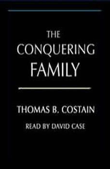 The Conquering Family, Thomas B. Costain