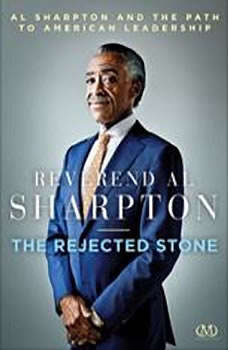 The Rejected Stone: Al Sharpton and the Path to American Leadership, Al Sharpton