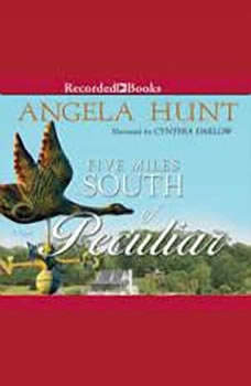 Five Miles South of Peculiar, Angela Hunt