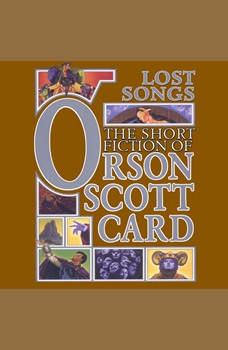 Lost Songs: The Hidden Stories, Orson Scott Card