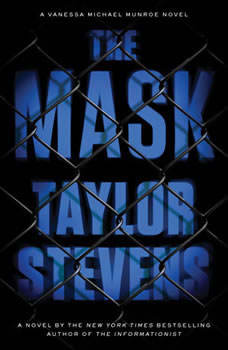 The Mask: A Vanessa Michael Munroe Novel, Taylor Stevens