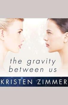 The Gravity Between Us, Kristen Zimmer