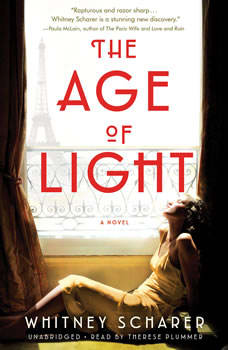 The Age of Light: A Novel A Novel, Whitney Scharer