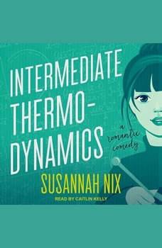 Intermediate Thermodynamics: A Romantic Comedy, Susannah Nix
