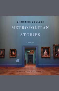 Metropolitan Stories: A Novel, Christine Coulson