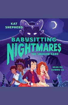 Babysitting Nightmares: The Shadow Hand, Kat Shepherd