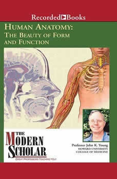 Human Anatomy: The Beauty of Form and Function, John K. Young