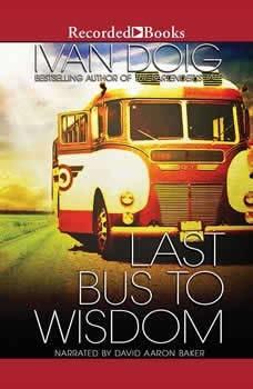 Last Bus to Wisdom, Ivan Doig
