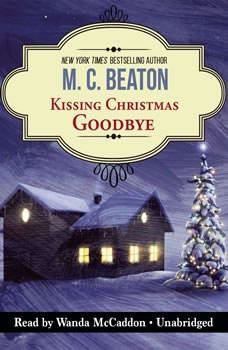 Kissing Christmas Goodbye: An Agatha Raisin Mystery An Agatha Raisin Mystery, M. C. Beaton