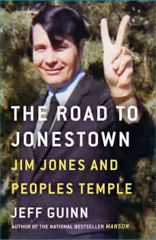 The Road to Jonestown: Jim Jones and Peoples Temple, Jeff Guinn