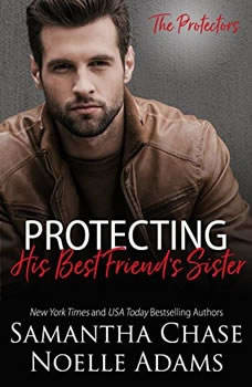 Protecting His Best Friend's Sister, Samantha Chase