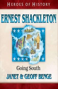 Ernest Shackleton: Going South, Janet Benge