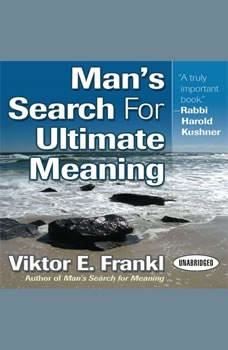 Man's Search for Ultimate Meaning, Viktor E. Frankl