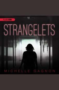 Strangelets, Michelle Gagnon