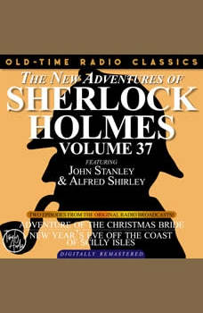 THE NEW ADVENTURES OF SHERLOCK HOLMES, VOLUME 37; EPISODE 1: THE ADVENTURE OF THE CHRISTMAS BRIDE??EPISODE 2: NEW YEAR�S EVE OFF THE COAST OF THE SCILLY ISLES, Dennis Green