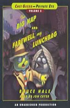 Chet Gecko, Private Eye Volume 2: The Big Nap; Farewell, My Lunchbag, Bruce Hale