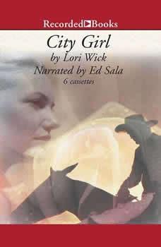 City Girl: The Yellow Rose Trilogy, Book Three, Lori Wick
