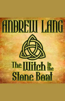 The Witch in the Stone Boat: N/A, Andrew Lang