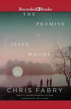 The Promise of Jesse Woods, Chris Fabry