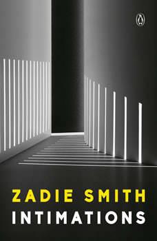 Intimations: Six Essays, Zadie Smith