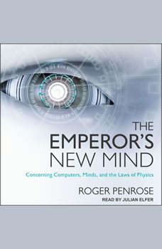 The Emperor's New Mind: Concerning Computers, Minds, and the Laws of Physics, Roger Penrose