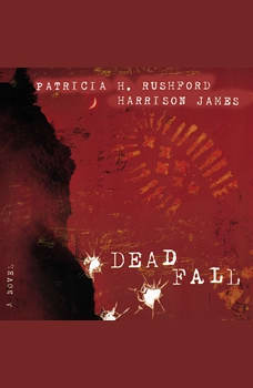 Deadfall: A John Hutchinson Novel, Patricia H. Rushford