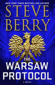 The Warsaw Protocol: A Novel, Steve Berry