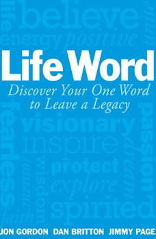 Life Word: Discover Your One Word to Leave a Legacy, Jon Gordon
