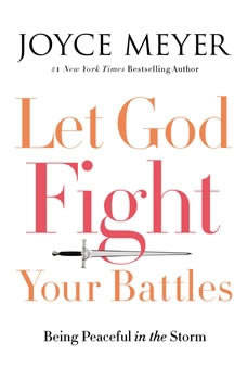 Let God Fight Your Battles: Being Peaceful in the Storm, Joyce Meyer