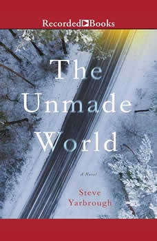 The Unmade World, Steve Yarbrough